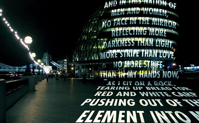 © Jenny Holzer: For London. Necessary and Impossible from MIDDLE EARTH by Henri Cole.