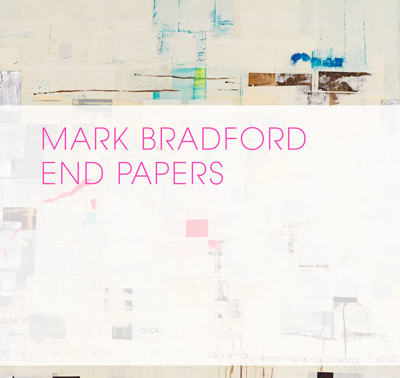 Mark Bradford: End Papers catalogue